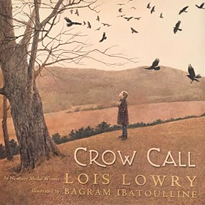 Crow Call by Lois Lowry Illustrated by Bagram Ibatoulline.